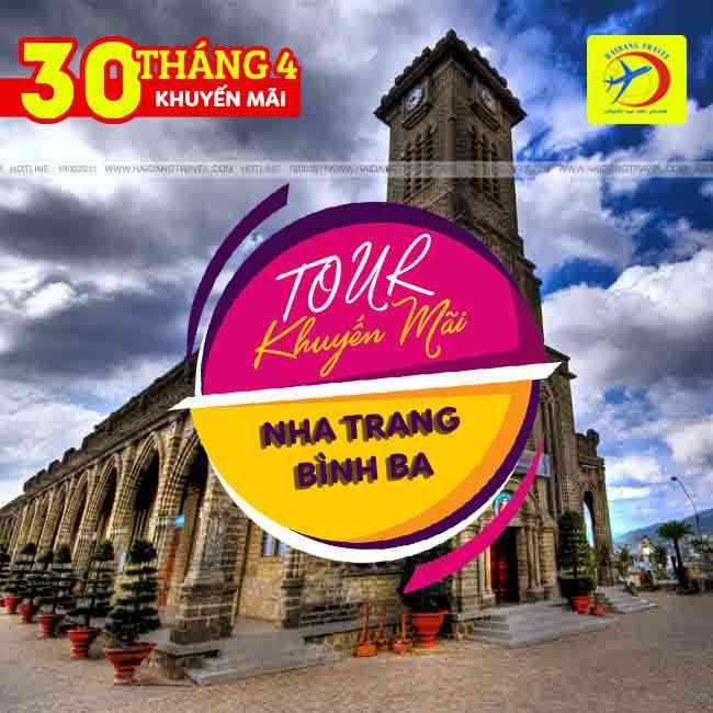 Tour Bình Ba Nha Trang, Biển Dốc Lết, 30/4  Tiệc Hải Sản Khuyến Mãi 3N3Đ