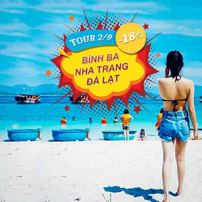 Tour Bình Ba, Nha Trang, Đà Lạt Lễ 2 Tháng 9 4N4Đ