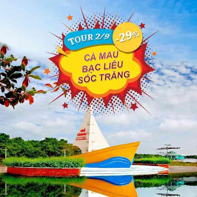 Tour Cà Mau, Bạc Liêu, Sóc Trăng, Cực Nam Tổ Quốc Lễ 2 Tháng 9 2N2Đ