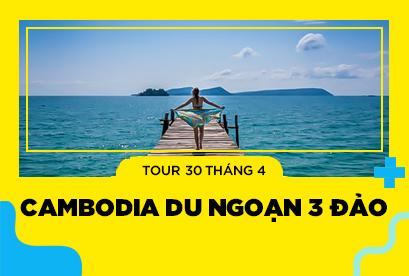 Tour Cambodia 30/4 Du Ngoạn 3 Đảo, Biển Sihanoukville, Cao Nguyên Bokor, Phnompenh