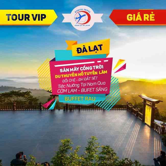 Tour Đà Lạt VIP,  Săn Mây Giữa Cổng Trời, Du Thuyền Hồ Tuyền Lâm, Buffte không giới gian 3N3Đ