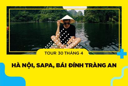 Tour Hà Nội, Sapa, Bái Đính Tràng An 30/4 Tron Gói VMB