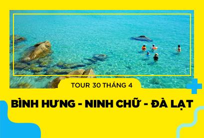 Tour LT Bình Hưng, Ninh Chữ, Đà Lạt 30/4  Một Chuyến Đi Ba Điểm Đến 4N4D