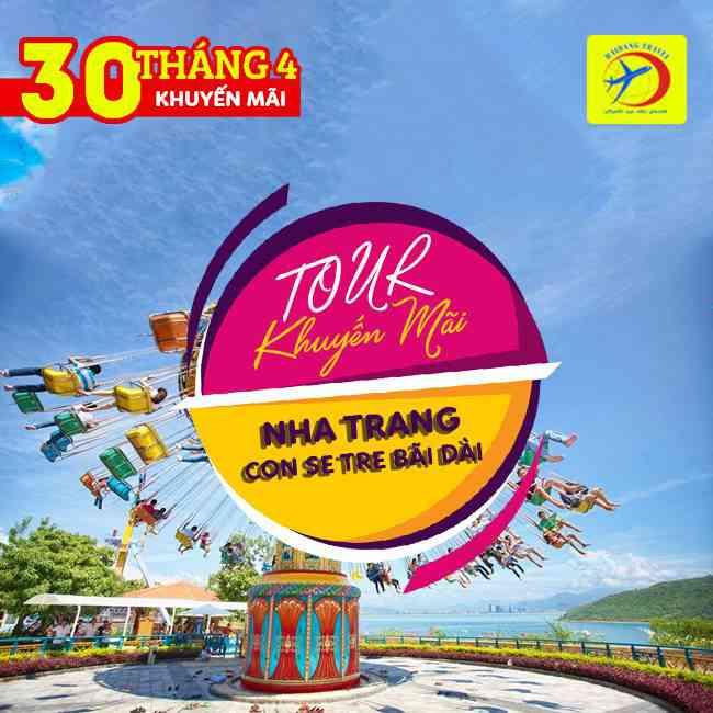 Tour Nha Trang Con Sẻ Tre, Bãi Dài, Vinpearland 30/4 Khuyến Mãi 3N3Đ