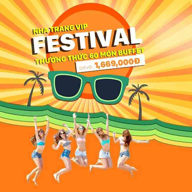 Tour Nha Trang  FESTIVAL VIP, Thưởng Thức Buffet Hải Sản Trên 60 Món 3N3Đ