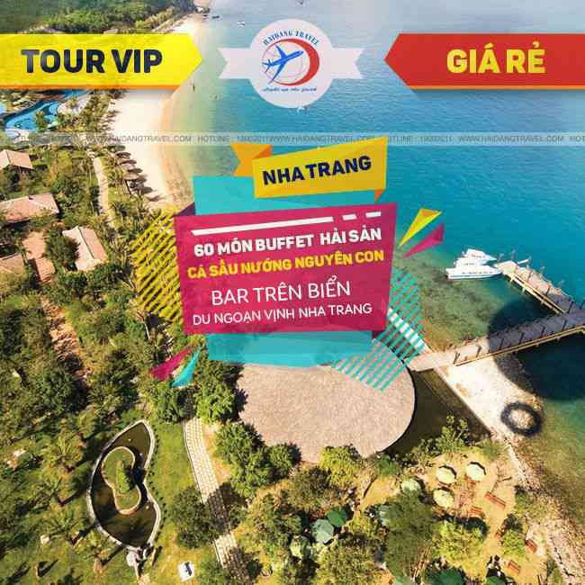 Tour Nha Trang VIP, Thưởng Thức Buffet Hải Sản Trên 60 Món 3N3Đ