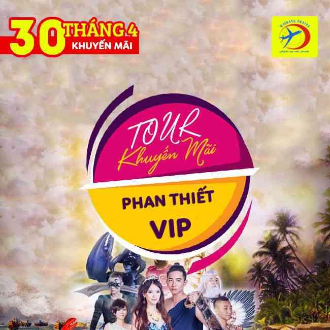 Tour Phan Thiết VIP , Fishermen Show, Lâu Đài Rượu Vang 30/4, Resort 4 Sao  2N1Đ