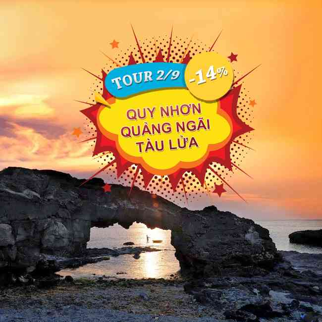 Tour Quy Nhơn, Quãng Ngãi,Lễ 2 Tháng 9, Những Điểm Tham Quan Nổi Tiếng, Tàu Lửa 3N4Đ