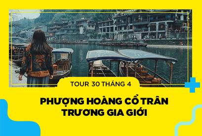 Tour Trung Quốc 30/4 Phượng Hoàng Cổ Trấn – Trương Gia Giới