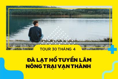 Tour Đà Lạt 30/4, BBQ Hàn Quốc, Hồ Tuyền Lâm Vào Rừng Ngắm Lá Phong, Nông Trại Vạn Thành 3N3D