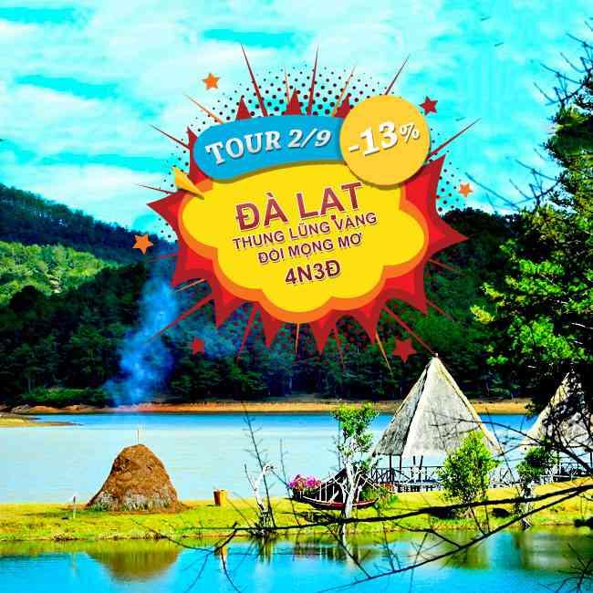 Tour Đà Lạt, Thung Lũng Vàng, Đồi Mộng Mơ Ăn Thịt Rừng Lễ 2 Tháng 9 4N3Đ