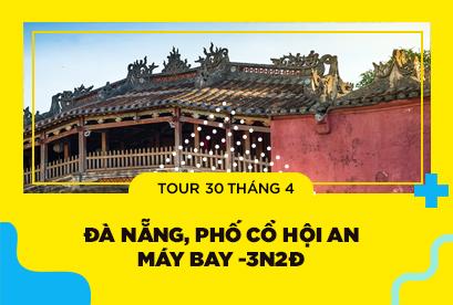 Tour Đà Nẵng 30/4, Thành Phố Đáng Sống Phố Cổ Hội An, Di Sản Văn Hóa Thế Giới