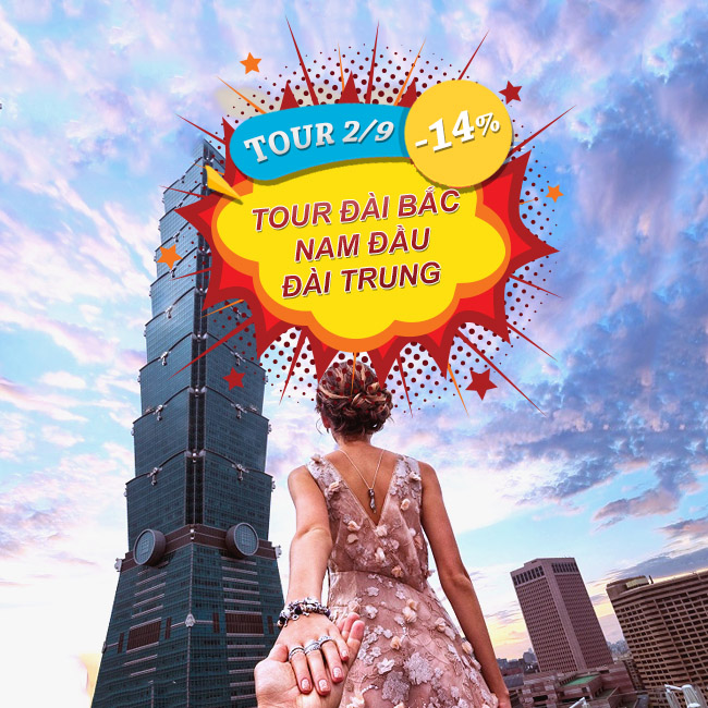 Tour Đài Bắc,Lễ 2 Tháng 9, Công Viên Dã Liễu, Nam Đầu, Đài Trung, Cao Hùng 4N5Đ