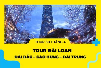 Tour Đài Loan 30/4 Đài Bắc – Cao Hùng – Đài Trung