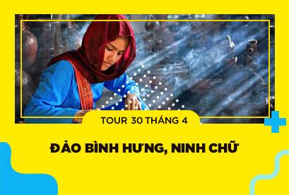 Tour Đảo Bình Hưng, Ninh Chữ 30/4, Gốm Bàu Trúc Dệt Mỹ Nghiệp Khuyến Mãi
