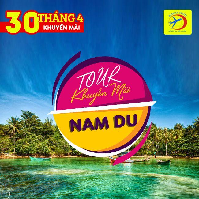 Tour Đảo Nam Du 30/4 , Hạ Long Phương Nam 2N2Đ