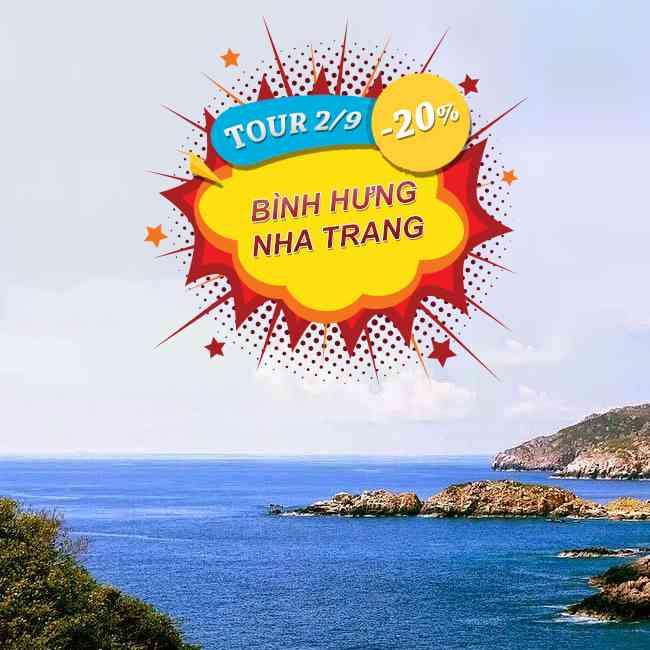 Tour du lịch Bình Hưng Nha Trang Lễ 2 Tháng 9 3N3D