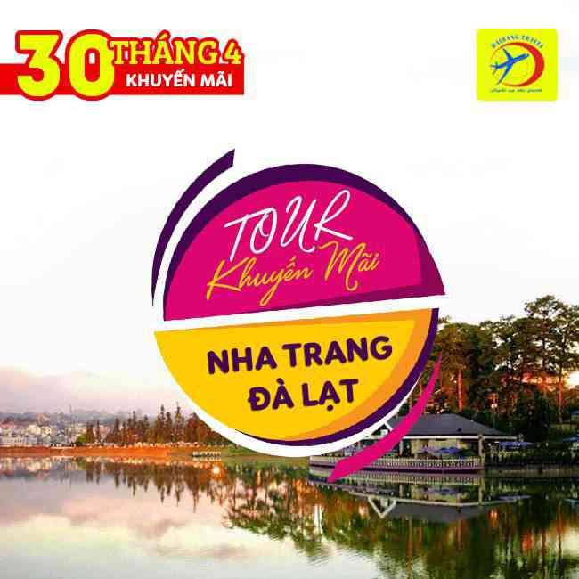 Tour du lịch Nha Trang - Đà Lạt 30/4 Khuyến Mãi 4N4Đ