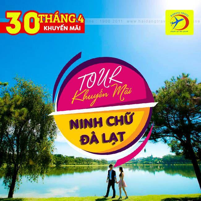 Tour du lịch Ninh Chữ, Đà Lạt 30/4 Khuyến Mãi 4N4Đ