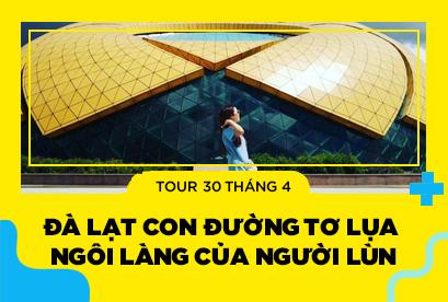 Tour du lịch Đà Lạt 30/4 con đường tơ lụa, Bàn Tay Phật, Ngôi Làng của người lùn 3N3D