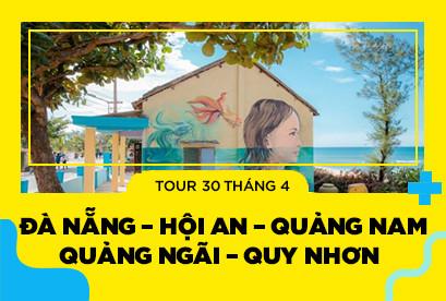 Tour Đường Ven Biển Miền Trung 30/4 Đà Nẵng – Hội An – Quảng Nam- Quảng Ngãi – Quy Nhơn