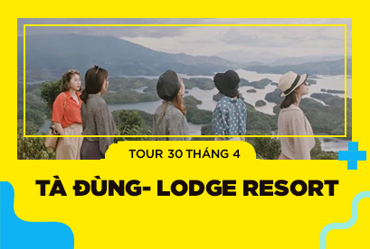 Tour Tà Đùng 30/4- Lodge Resort